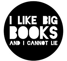 I Like Big Books and I Cannot Lie by bboutique