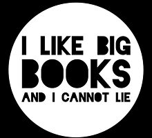 I Like Big Books and I Cannot Lie (inverted) by bboutique