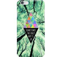 Sometimes the only way is UP iPhone Case/Skin