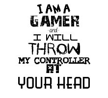I am a Gamer. Photographic Print