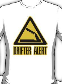 Drifter Alert  T-Shirt