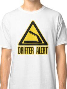 Drifter Alert  Classic T-Shirt
