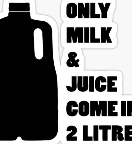 Only milk & Juice come in 2 litres! Sticker