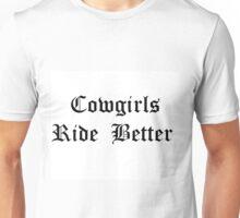Cowgirls Ride Better Unisex T-Shirt