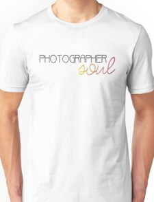 Photographer Soul  Unisex T-Shirt