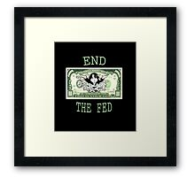 End the fed monopoly guy Framed Print