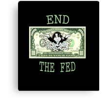 End the fed monopoly guy Canvas Print