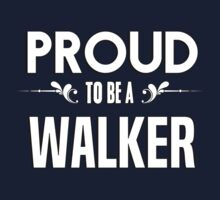 Proud to be a Walker. Show your pride if your last name or surname is Walker Kids Clothes