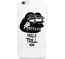 FUKKBOI CLOTHING | FEELS TRILL MAN iPhone Case/Skin