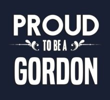 Proud to be a Gordon. Show your pride if your last name or surname is Gordon Kids Clothes