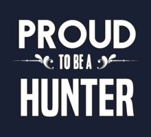 Proud to be a Hunter. Show your pride if your last name or surname is Hunter Kids Clothes