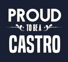Proud to be a Castro. Show your pride if your last name or surname is Castro Kids Clothes