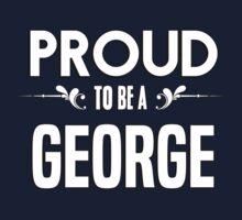 Proud to be a George. Show your pride if your last name or surname is George Kids Clothes