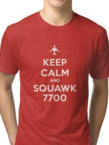 Keep Calm and Squawk 7700 Tri-blend T-Shirt