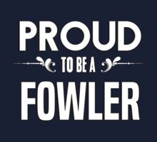 Proud to be a Fowler. Show your pride if your last name or surname is Fowler Kids Clothes