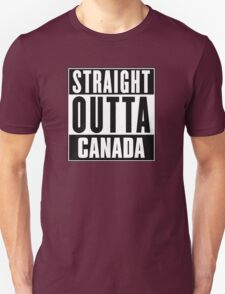 Straight outta Canada! T-Shirt
