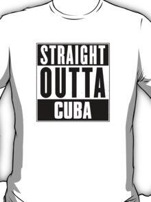 Straight outta Cuba! T-Shirt
