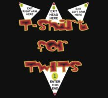 T-shirt For Twits Design by muz2142