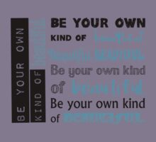 Be Your Own Kind of Beautiful - blue version Kids Tee