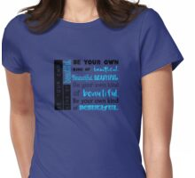 Be Your Own Kind of Beautiful - blue version Womens Fitted T-Shirt