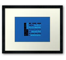 Be Your Own Kind of Beautiful - blue version Framed Print