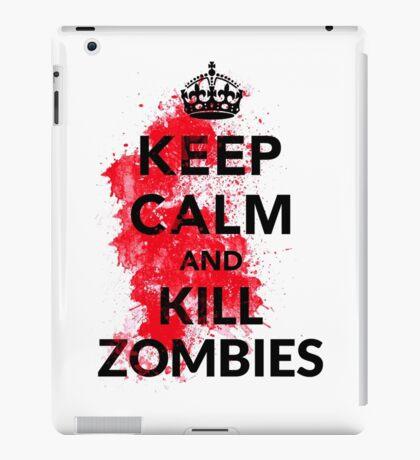 Keep Calm And Kill Zombies Shirt  iPad Case/Skin