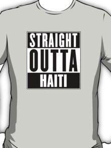 Straight outta Haiti! T-Shirt