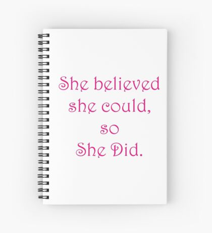 She Believed She Could, So She Did Spiral Notebook