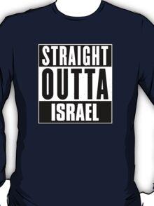 Straight outta Israel! T-Shirt