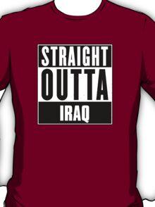 Straight outta Iraq! T-Shirt