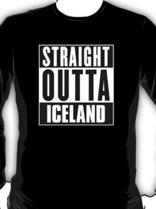 Straight outta Iceland! T-Shirt