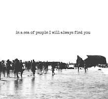 in a sea of people I will always find you by Ingz