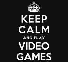 KEEP CALM AND PLAY VIDEO GAMES Kids Clothes