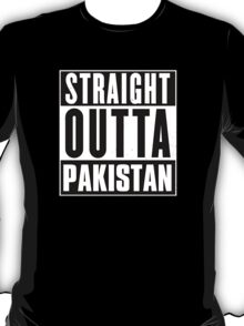 Straight outta Pakistan! T-Shirt