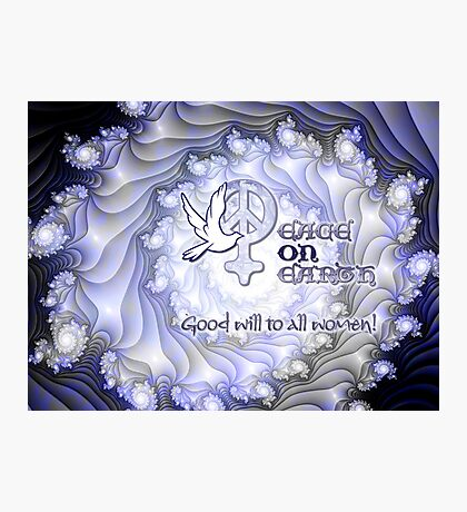 Good Will to All Women Card Photographic Print