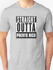 Straight outta Puerto Rico! T-Shirt