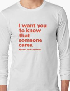 Someone Cares Long Sleeve T-Shirt
