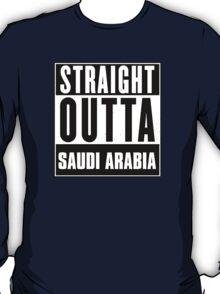 Straight outta Saudi Arabia! T-Shirt