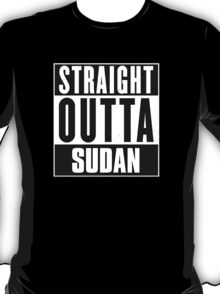 Straight outta Sudan! T-Shirt