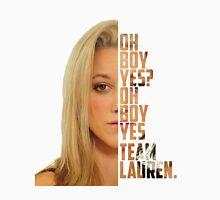 Oh boy yes? - Lauren Unisex T-Shirt