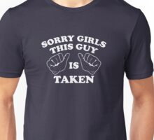 Sorry Girls This Guy Is Taken Unisex T-Shirt