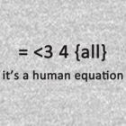It's a human equation  - (Black) by Jason Bran-Cinaed