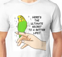 Budgies make life better Unisex T-Shirt