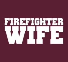 Firefighter Wife by CarbonClothing