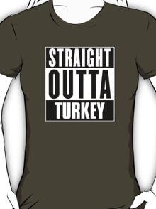 Straight outta Turkey! T-Shirt