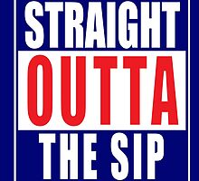Straight Outta The Sip by Weston Miller