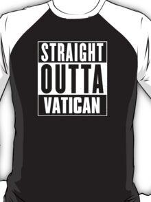 Straight outta Vatican! T-Shirt