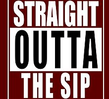 Straight Outta The Sip Mississippi State by Weston Miller