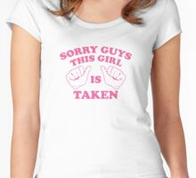 Sorry Guys This Girl Is Taken Women's Fitted Scoop T-Shirt