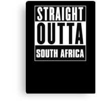 Straight outta South Africa! Canvas Print